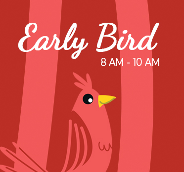 Early Bird Hours